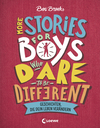 978-3-7432-0463-8 More Stories for Boys Who Dare to be Different - Geschichten, die dein Leben verändern